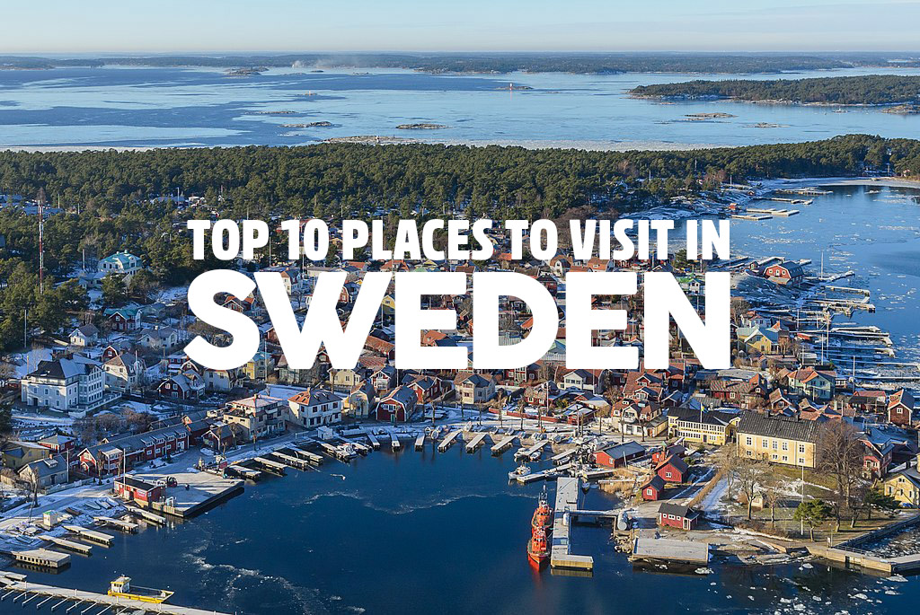 Top 10 Places To Visit In Sweden